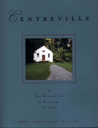 Centreville The History of a Delaware Village